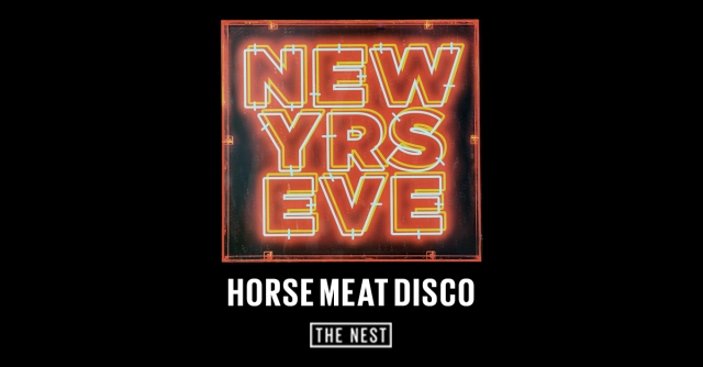 Horse Meat Disco, New Years Eve 2015, The Nest